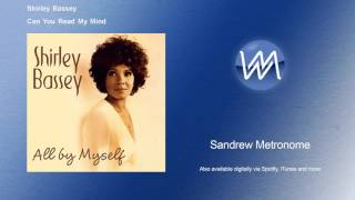 Watch Shirley Bassey Can You Read My Mind video