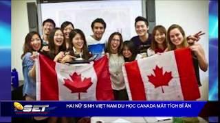 Hai Nữ Sinh Việt Nam Du Học Canada Mất Tích Bí Ẩn
