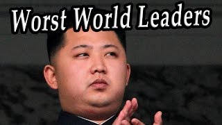 Most Dangerous Leaders. Top 10 Worst World Leaders Part 2. Crazy World Leaders