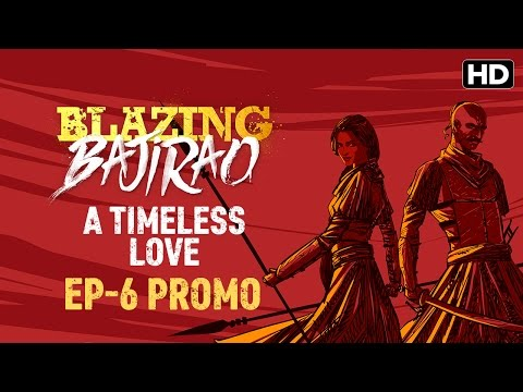 Blazing Bajirao: A Timeless Love | Episode 6 LIVE On Eros Now