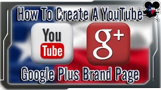 How To Create a Google Plus Brand Page for Your YouTube Channel