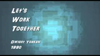 Watch Dwight Yoakam Lets Work Together video