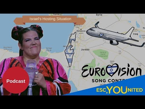 Israel's Hosting Situation - Podcast (Eurovision 2019)