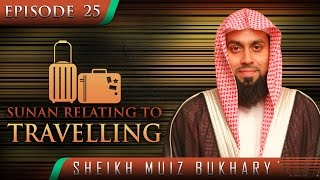 Sunan Relating To Travelling? #SunnahRevival ? by Sheikh Muiz Bukhary ? TDR Production