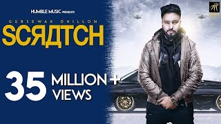 Scratch | Gursewak Dhillon | Sukh Sanghera | Official Music | Humble Music