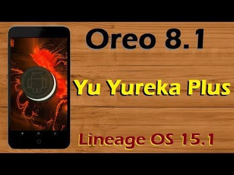 How To Update Android Oreo 8.1 In Yu Yureka Plus (Lineage OS 15.1) Install and Review