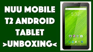 The Budget NUU Mobile T2 Android Tablet : UNBOXED!