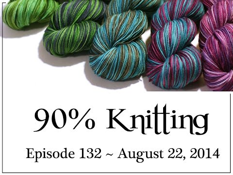 90% Knitting - Episode 132