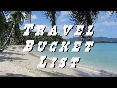 The Travel Bucket List, the 7 things I ...