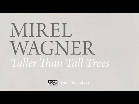 Mirel Wagner – Taller Than Tall Trees (When the Cellar Children… album stream, track 9/10)