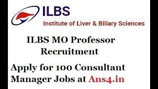 ILBS MO Professor 100 Recruitment 2018 Apply Here