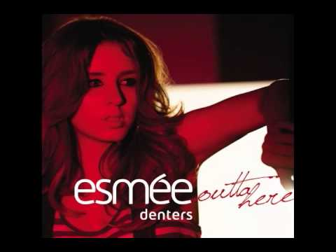 Esmée Denters - Outta Here