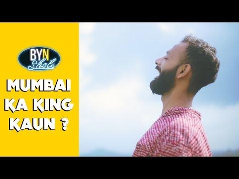 BYN : Mumbai Ka King Kaun ? thumbnail