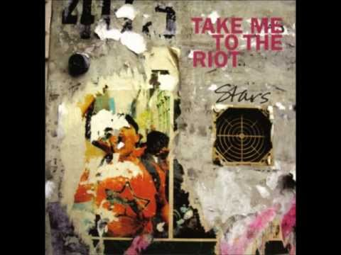 Stars - Take Me To The Riot