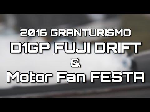 Motor Fan FESTA & 2016 GRAN TURISMO D1 GRAND PRIX SERIES Ex. FUJI DRIFT