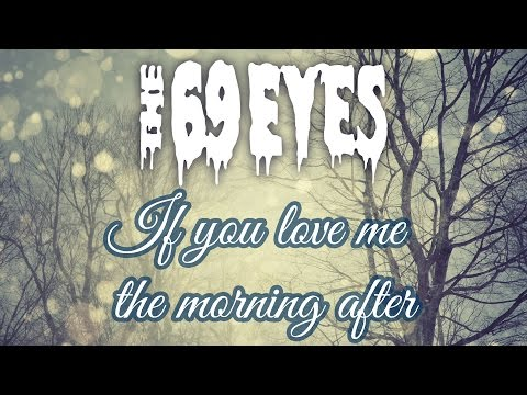 69 Eyes - If You Love Me The Morning After