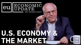 Economic Update: U.S. Economy and the Market