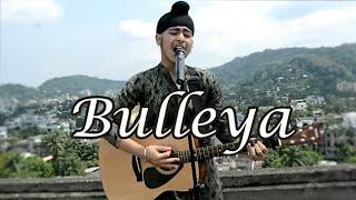 Download Bulleya(Acoustic Version)| Ae dil Hai Mushkil | Acoustic Singh Cover 3Gp Mp4