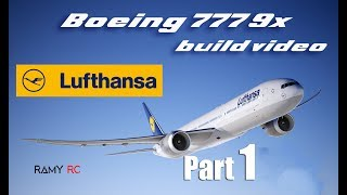 BOEING 777 9x Lufthansa RC airplane build video Part 1