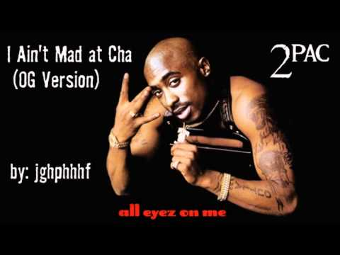 2Pac - I Ain't Mad at Cha [OG Version] - YouTube