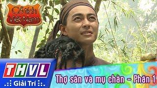 THVL | Cổ tích Việt Nam: Thợ săn và mụ chằn (Phần 1)