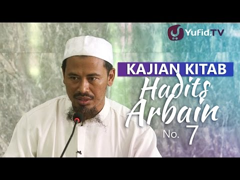 Kajian Kitab: Hadits Arbain No 7 - Ustadz Ahmad MZ