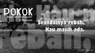 POKOK - Meet Uncle Hussain Ft. Hazama dengan lirik | with lyric [HQ Audio]