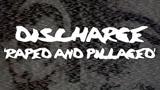 DISCHARGE - Raped And Pillaged (Audio)