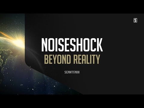 Noiseshock - Beyond Reality (#SCAN205)