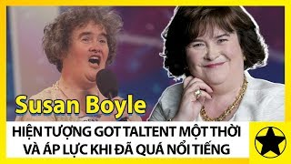 Susan Boyle - Hiện Tượng Got Talent Một Thời Và Cuộc Sống Áp Lực Vì Quá Nổi Tiếng