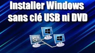 [TUTO] Installer Windows sans clé USB ni DVD