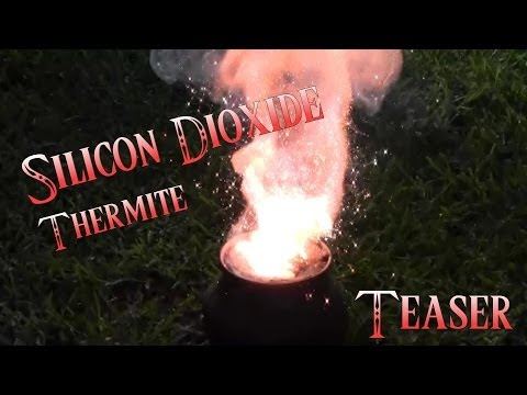 Silicon Dioxide Thermite (teaser)