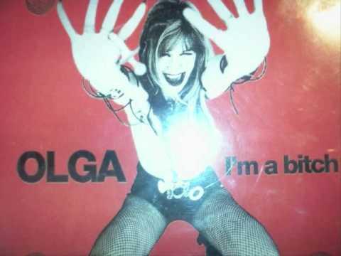 Olga  I`m A bitch