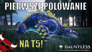 Dauntless Gameplay PL - Pierwsze polowanie na T5