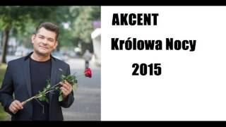 Akcent - Królowa Nocy (Wersja 2015) (Audio)