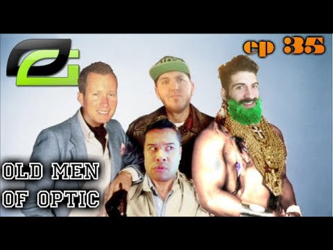 Old Men of OpTic Ep 35 - THE OPTIC BEARD