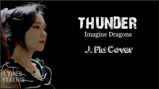 Download Lagu Lyrics: Imagine Dragons - Thunder (J.Fla Cover) Gratis STAFABAND