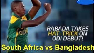 South Africa v Bangladesh, 1st ODI, Kagiso Rabada Hat Trick, 10 July 2015