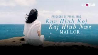 Mai Lor   Kuv Hlub Koj Koj Hlub Nws Official Lyric Video Khosiab Music 2017
