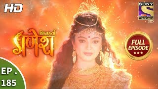 Vighnaharta Ganesh - Ep 185 - Full Episode - 8th May, 2018