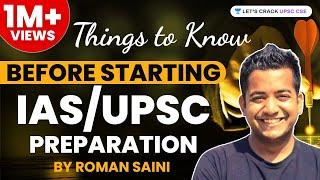 Must Know Things Before Starting IAS/UPSC Preparation by Roman Saini - Unacademy