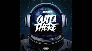 Moe - Outta There (Prod By. Ayo N Keyz)
