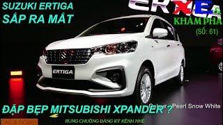 XE & KHÁM PHÁ #61: Suzuki Ertiga 2019 đẹp hút hồn sắp ra mắt 499 triệu, Mitsubishi Xpander dè chừng