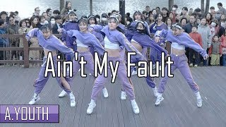 Download Lagu A.YOUTH 버스킹 | Ain't My Fault - Zara Larsson | Choreography by Luna Hyun | Filmed & Edited by lEtudel Gratis STAFABAND