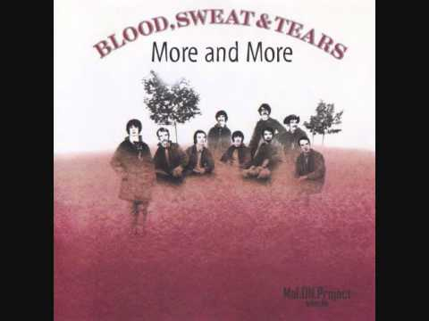 Blood, Sweat & Tears - More And More