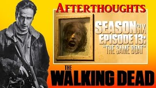 The Walking Dead Season 6 Episode 13 Afterthoughts (Ep. 613) Same Boat