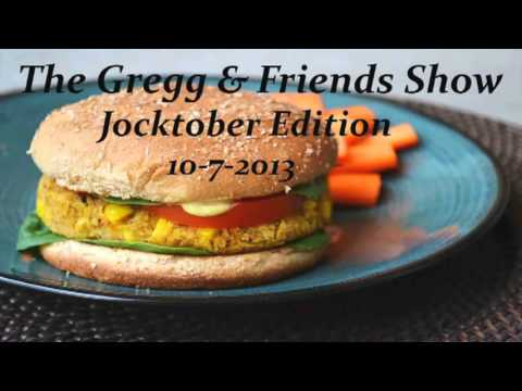The Gregg & Friends Show 10-7-2013