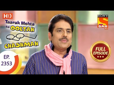 Taarak Mehta Ka Ooltah Chashmah - Ep 2353 - Full Episode - 6th December, 2017 thumbnail