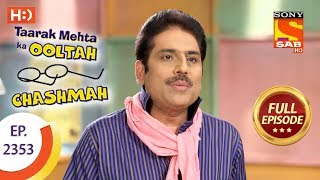Taarak Mehta Ka Ooltah Chashmah - Ep 2353 - Full Episode - 6th December, 2017