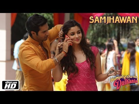 Samjhawan - Humpty Sharma Ki Dulhania | Varun Dhawan And Alia Bhatt - Arijit Singh, Shreya Ghoshal video
